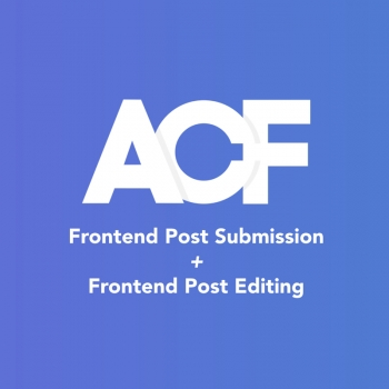 Advanced Custom Fields Frontend Post Submission & Editing